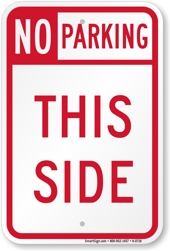 No Parking This Side Sign Fast Delivery Sku K 0718
