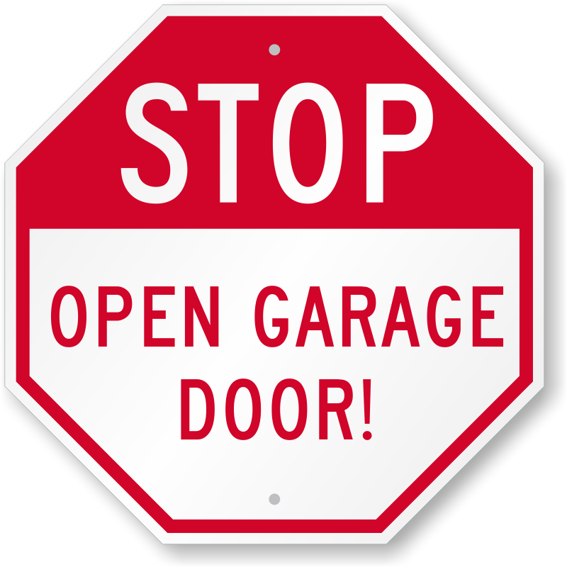 Stop Open Garage Door Sign  Octagon Shaped Sign, Sku K0415. Sample Of Krav Maga Certificate Template. Tender Cover Letter Sample Template. Supply Chain Cover Letter Example Template. Download Smartart Graphics. Beautiful Friendship Day Wishes Quotes To My Love. Sample Cover Letter For College Admissions. Praise Powerpoint Background. Word Printable Calendar 2018 Template