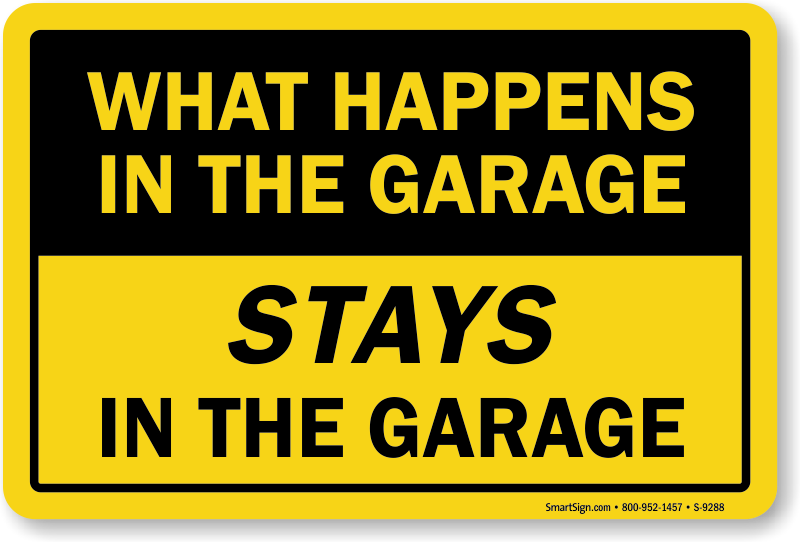 Portable Parking Garage >> What Happens In the Garage Stays In The Garage Sign, SKU