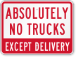 Absolutely No Trucks Except Delivery Sign