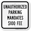 Unauthorized Parking Mandates $100 Fee Sign