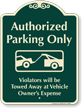 Authorized Parking Only, Violators Towed Signature Sign