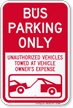 Bus Parking Only, Unauthorized Vehicles Towed Sign