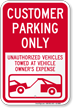 Customer Parking Only, Unauthorized Vehicles Towed Sign
