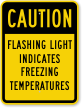 Flashing Light Indicates Freezing Temperatures Sign