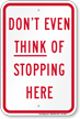 Humorous No Stopping Here Sign