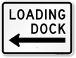 Loading Dock Left Arrow Sign