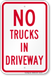 No Trucks In Driveway Sign