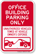 Office Building Parking, Unauthorized Vehicle Towed Sign