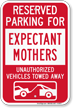 Reserved Parking For Expectant Mothers Tow Away Sign
