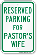 Parking Space Reserved For Pastor's Wife Sign