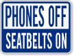 Phones Off Seatbelts On Drive Safely Sign