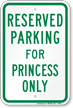 Parking Space Reserved For Princess Only Sign