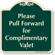 Pull Forward For Complimentary Valet Signature Sign