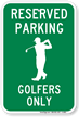 Reserved Parking Golfers Only Sign
