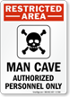 Restricted Area Man Cave Authorized Personnel Only Sign