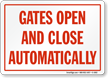 Gates Open Close Automatically Sign