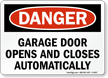 Garage Door Opens Closes Automatically Sign