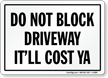 Do Not Block Driveway Safety Sign