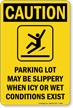 Parking Lot May Be Slippery OSHA Caution Sign