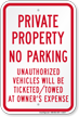 Private Property, Unauthorized Vehicles Will Be Ticketed Sign