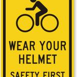Wear Your Helmet: Bike Safety Sign