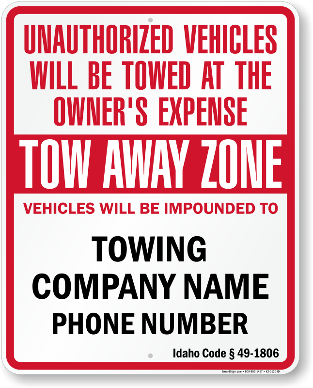 Idaho tow away sign with custom text and up to date statute