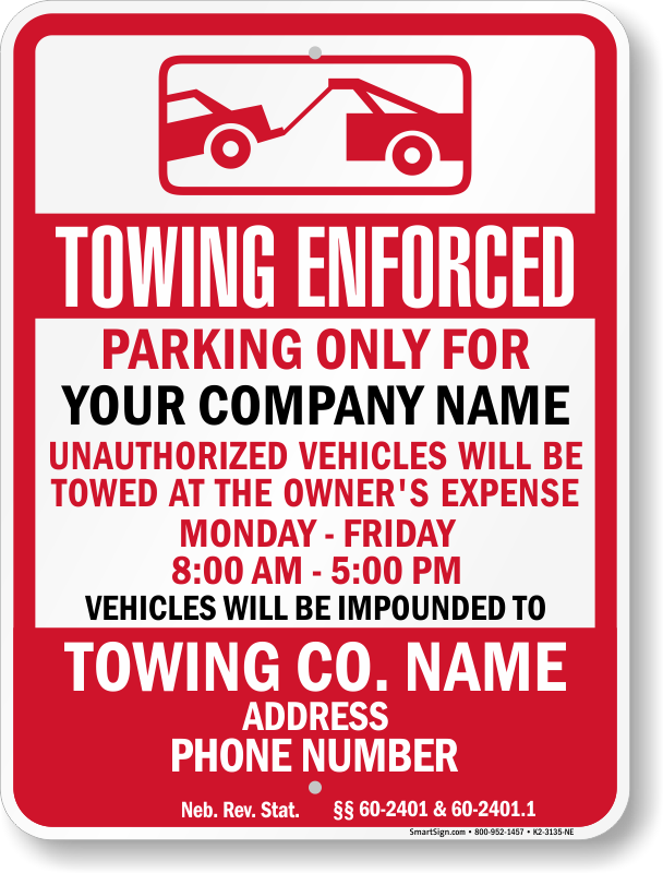 Nebraska tow away sign with custom text and up to date statute