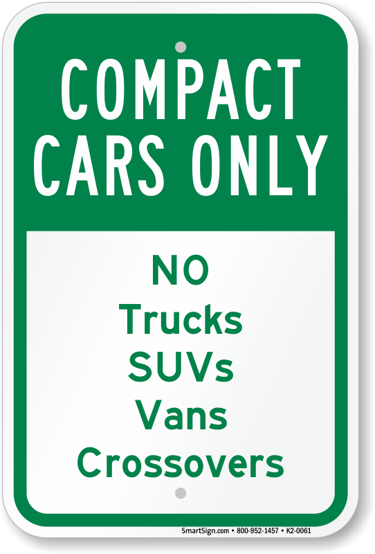 273c514d31 Compact Cars Only No Trucks Suvs Vans Crossovers Sign