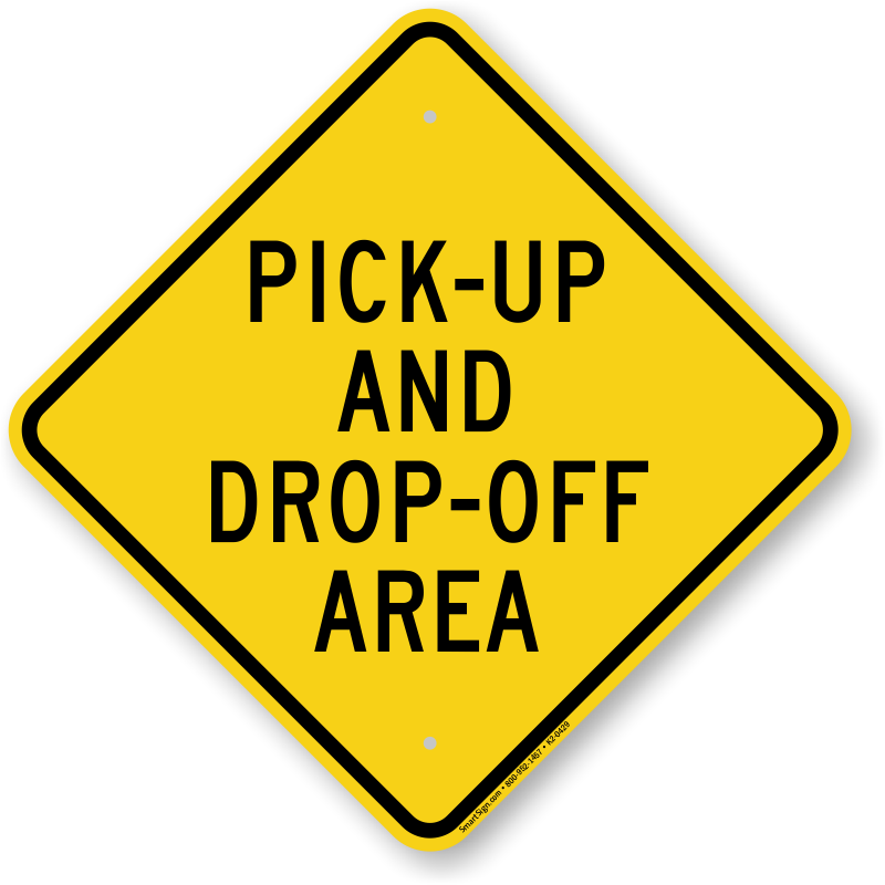 Pick Up And Drop Off Area Sign, SKU: K2-0429