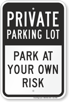Private Parking Lot Park At Your Own Risk Sign