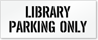 Library Parking Only, Parking Lot Stencil