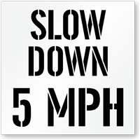 Slow Down, 5 MPH Parking Lot Stencil