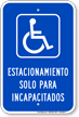 Spanish Parking Only For Disabled Sign