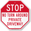 Stop No Turn Around Private Driveway Sign